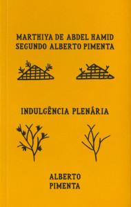Marthiya de Abdel Hamid segundo Alberto Pimenta / Indulgência Plenária