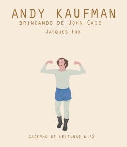 Andy Kaufman: Brincando de John Cage